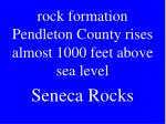 rock formation pendleton county rises almost 1000 feet above sea level