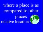 where a place is as compared to other places