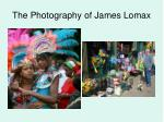 the photography of james lomax