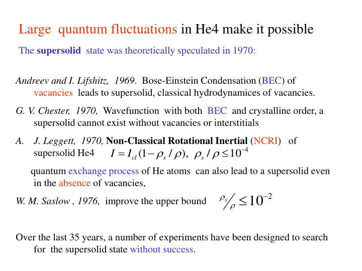 Large  quantum fluctuations