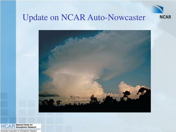 update on ncar auto nowcaster n.