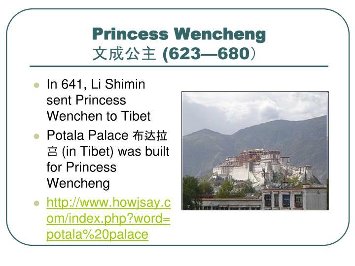 In 641, Li Shimin sent Princess Wenchen to Tibet