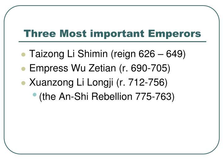 Three most important emperors