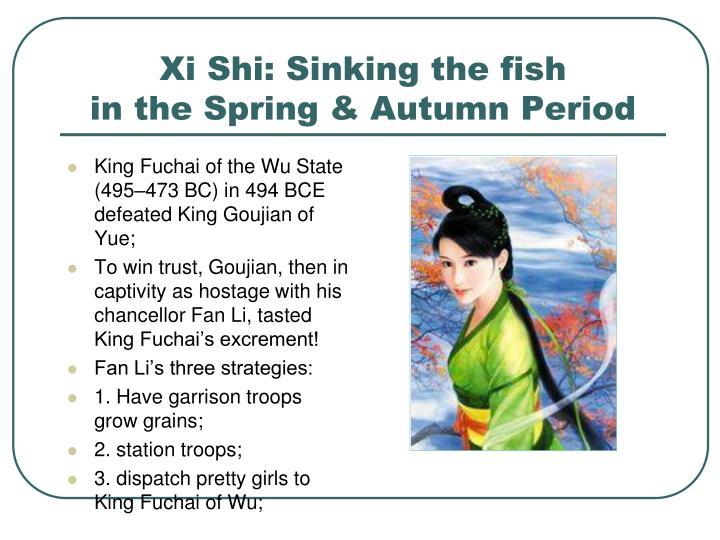 Xi Shi: Sinking the fish