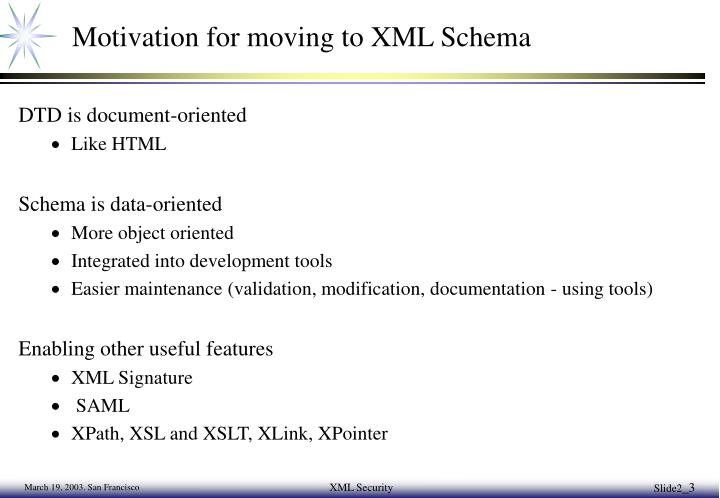 Motivation for moving to xml schema