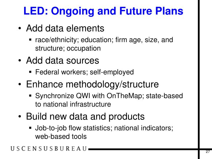 LED: Ongoing and Future Plans