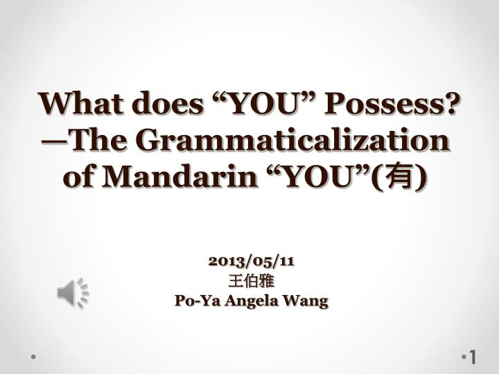 Ppt What Does You Possess The Grammaticalization Of Mandarin