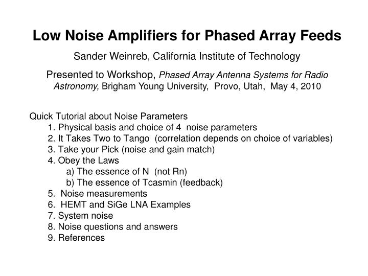PPT - Low Noise Amplifiers for Phased Array Feeds Sander