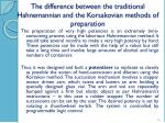 the difference between the traditional hahnemannian and the korsakovian methods of preparation