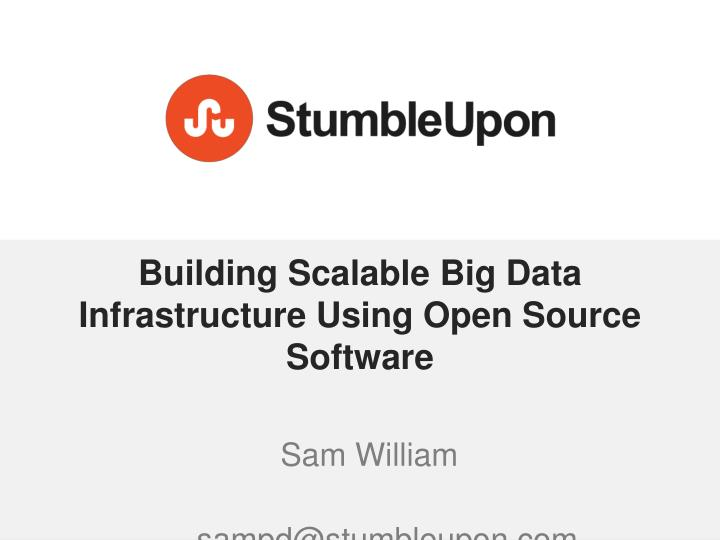 building scalable big data infrastructure using open source software n.
