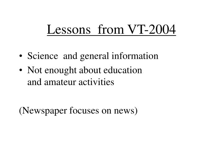 Lessons  from VT-2004