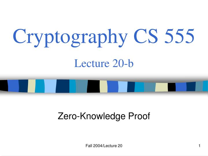 Cryptography cs 555 lecture 20 b