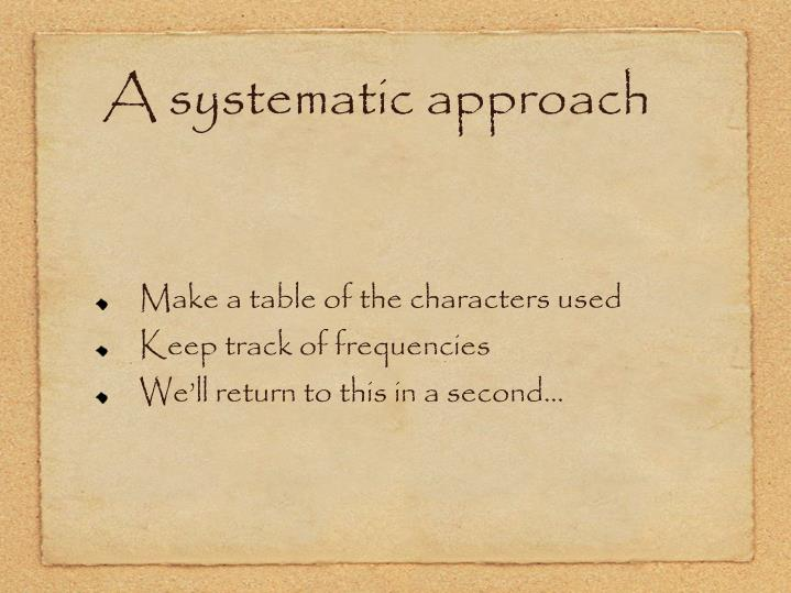 A systematic approach