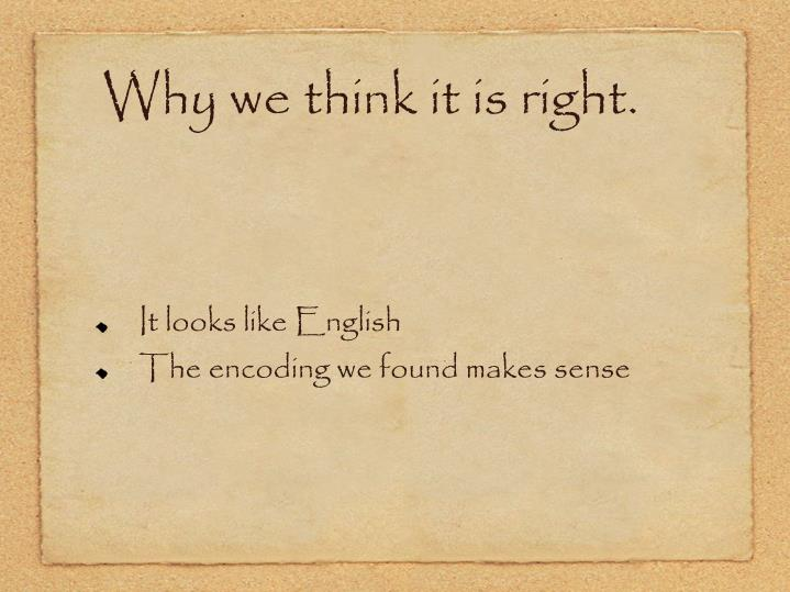 Why we think it is right.