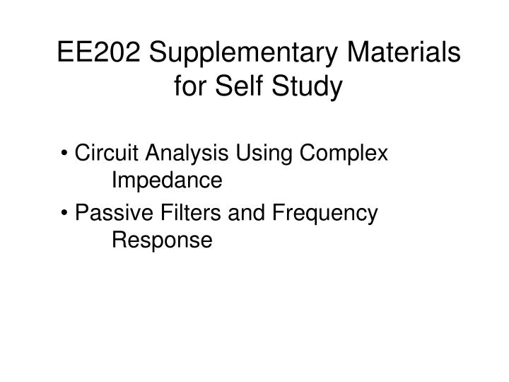 ee202 supplementary materials for self study n.
