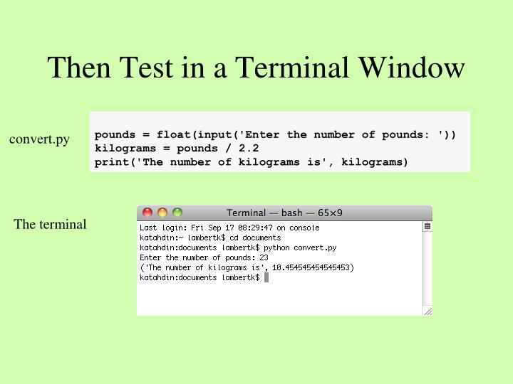 Then Test in a Terminal Window
