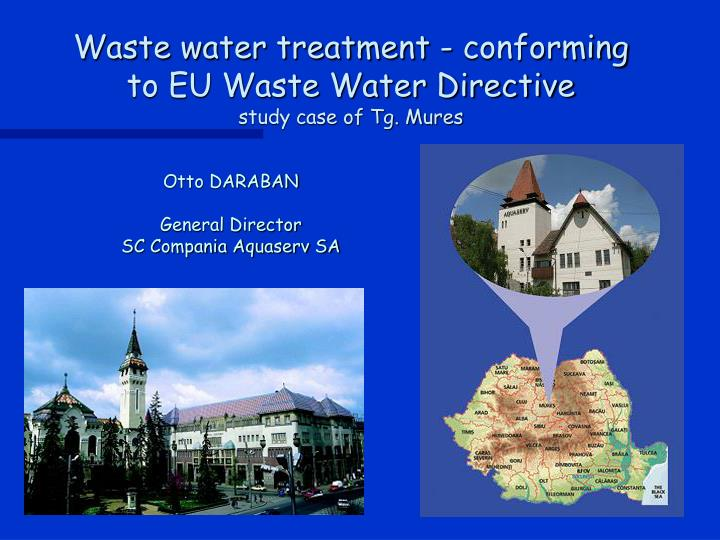 waste water treatment conforming to eu waste water directive study case of tg mures n.