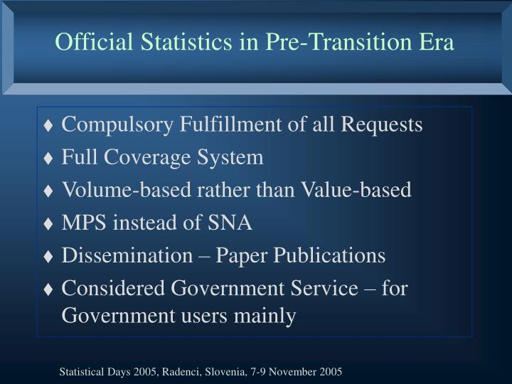 Official statistics in pre transition era