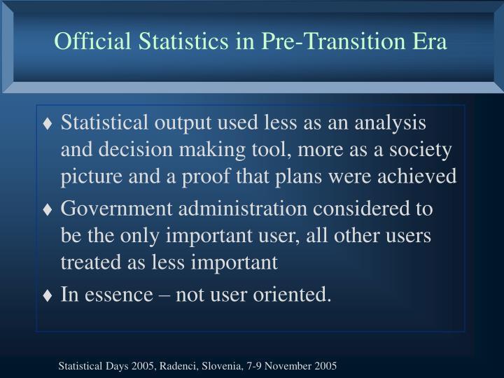Official Statistics in Pre-Transition Era