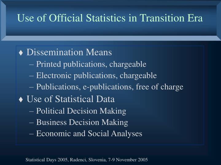 Use of Official Statistics in Transition Era