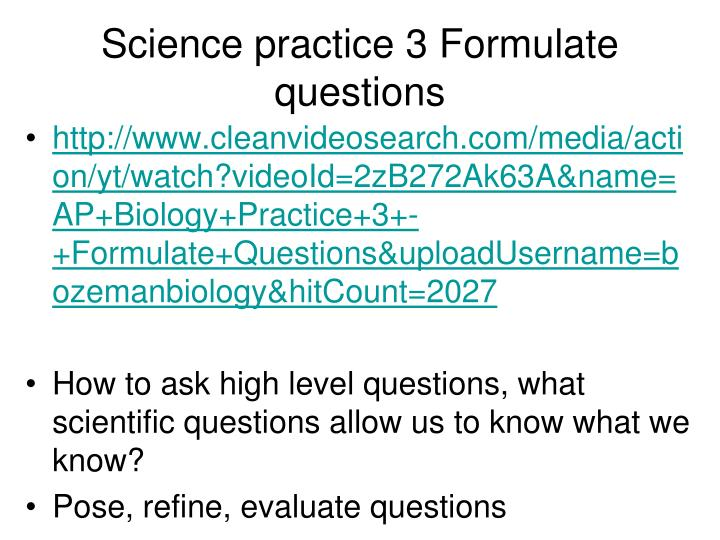 Science practice 3 Formulate questions