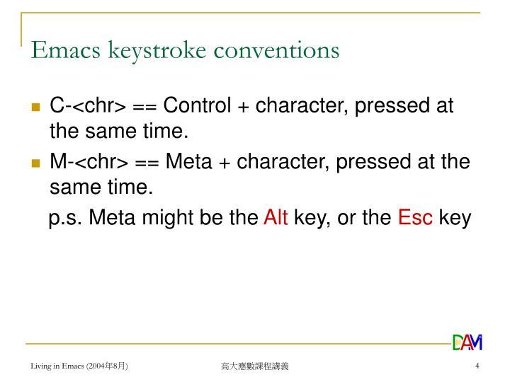 Emacs keystroke conventions
