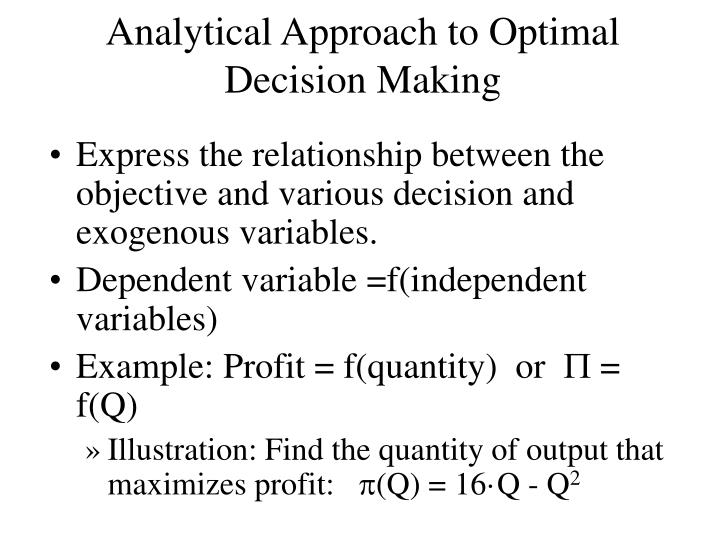 Analytical approach to optimal decision making