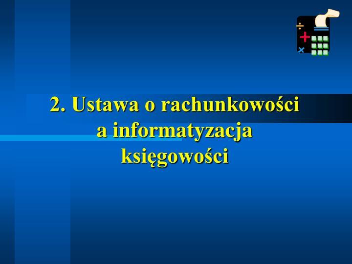 2. Ustawa o rachunkowości