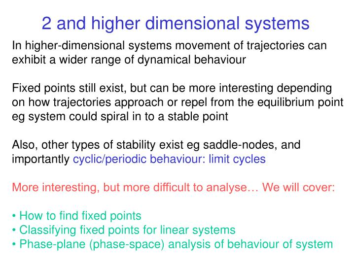 2 and higher dimensional systems