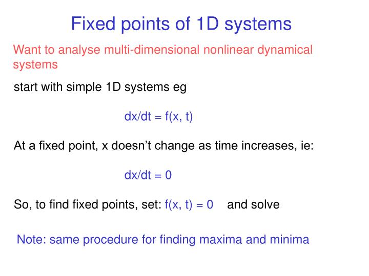 Fixed points of 1D systems