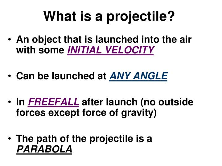 What is a projectile?