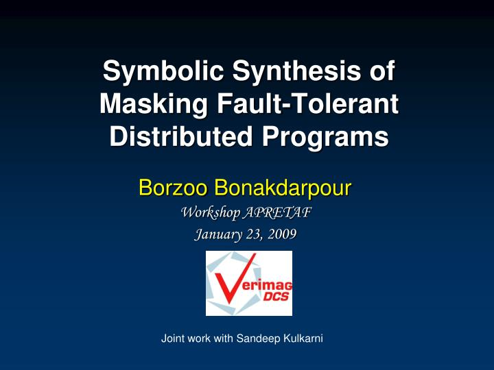 symbolic synthesis of masking fault tolerant distributed programs n.