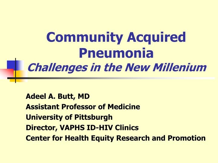 community acquired pneumonia challenges in the new millenium n.