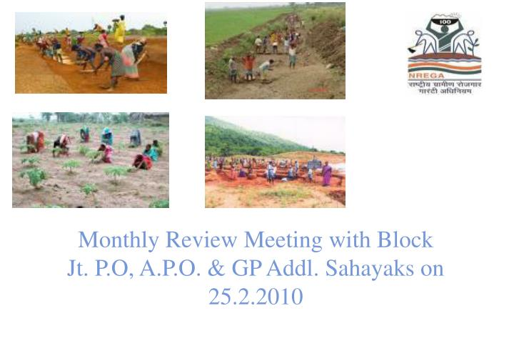 monthly review meeting with block jt p o a p o gp addl sahayaks on 25 2 2010 n.