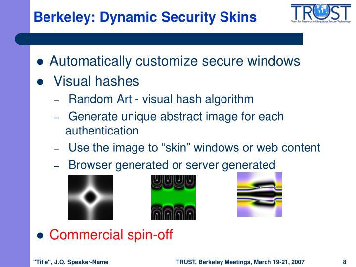 Berkeley: Dynamic Security Skins