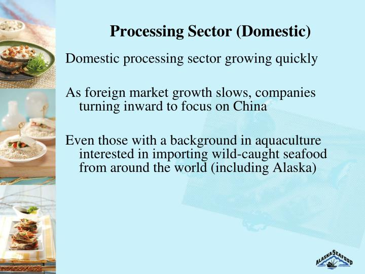 Processing Sector (Domestic)