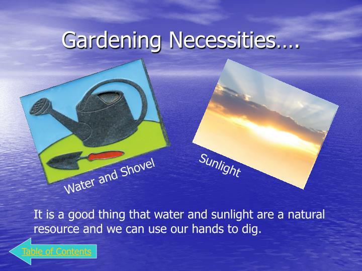 Gardening Necessities….