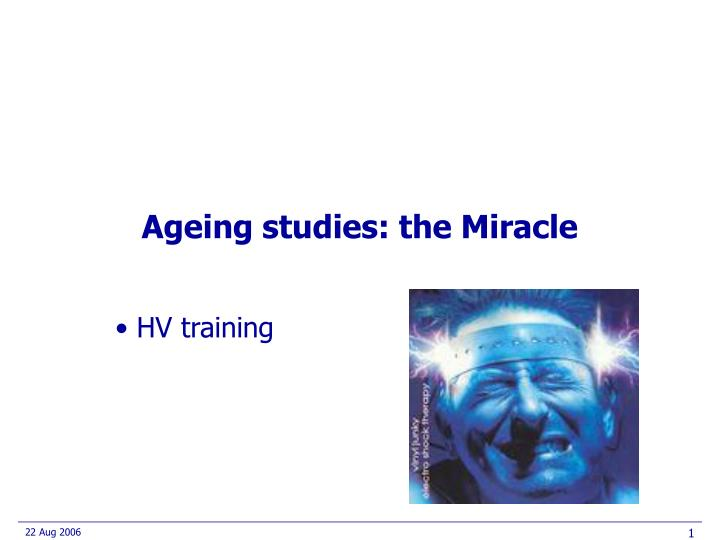 Ageing studies the miracle