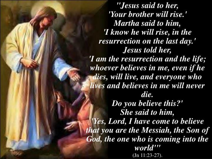 """Jesus said to her,"