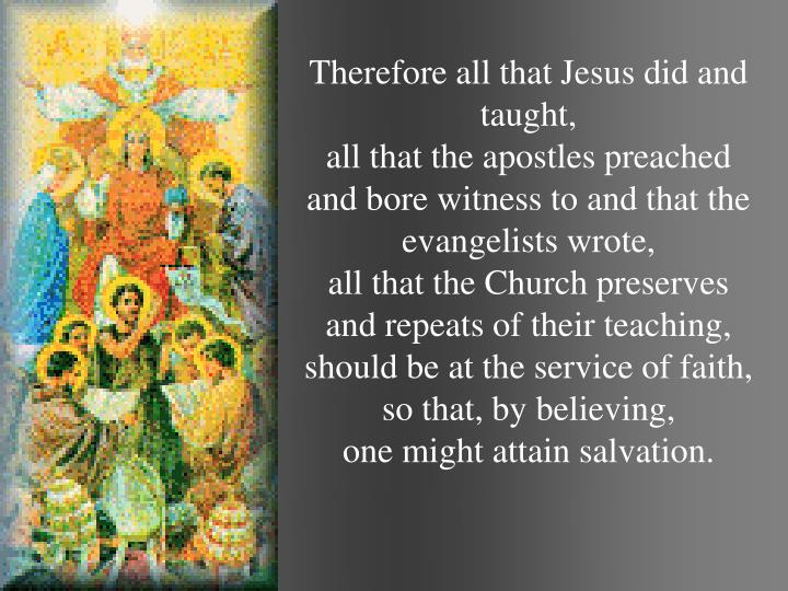 Therefore all that Jesus did and taught,