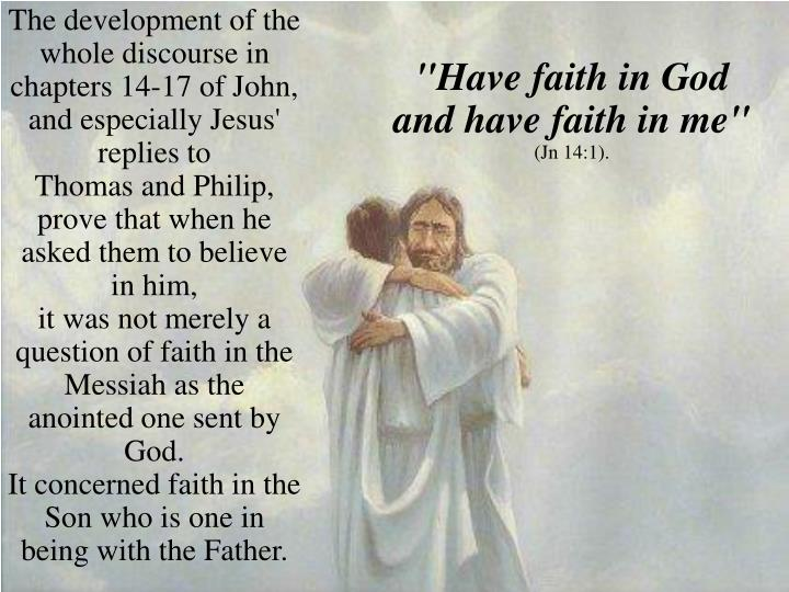 """""""Have faith in God and have faith in me"""""""