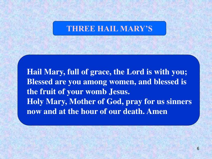 THREE HAIL MARY'S