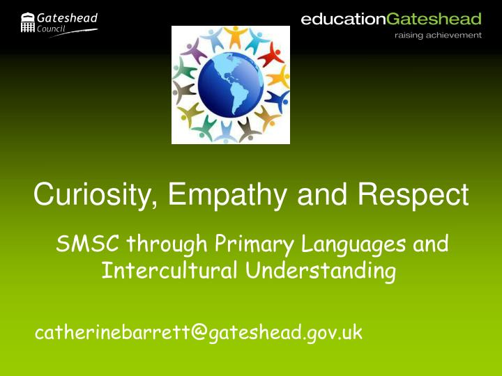 curiosity empathy and respect n.
