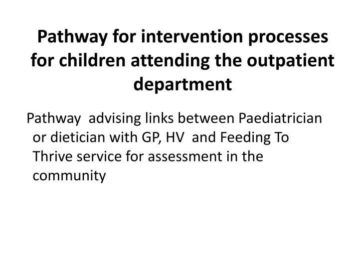 Pathway for intervention processes for children attending the outpatient department