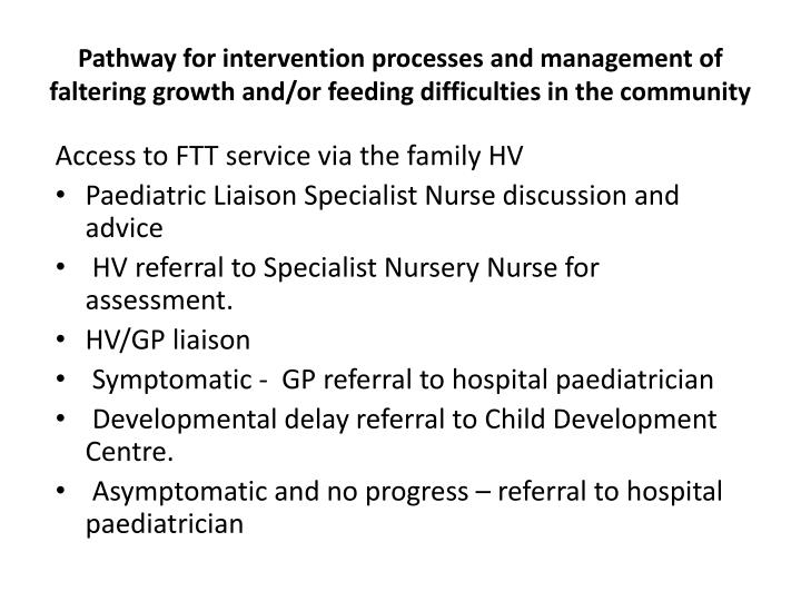 Pathway for intervention processes and management of faltering growth and/or feeding difficulties in the community