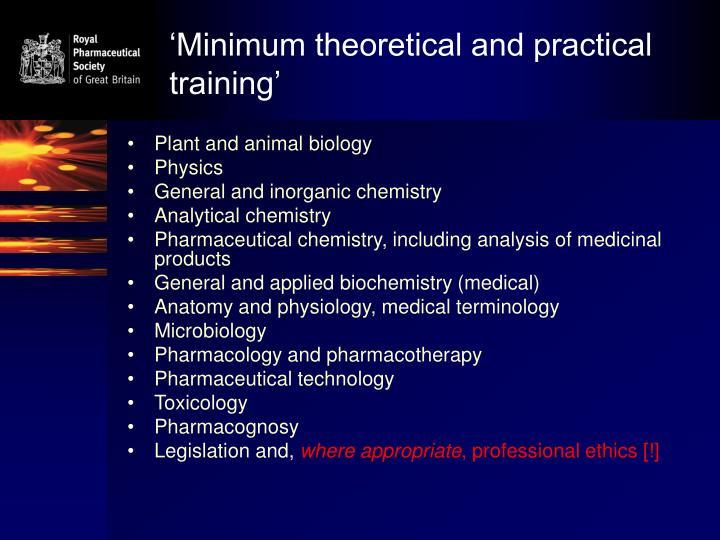 'Minimum theoretical and practical training'
