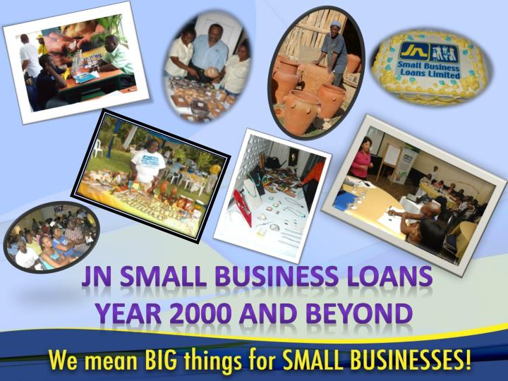 jn small business loans year 2000 and beyond n.