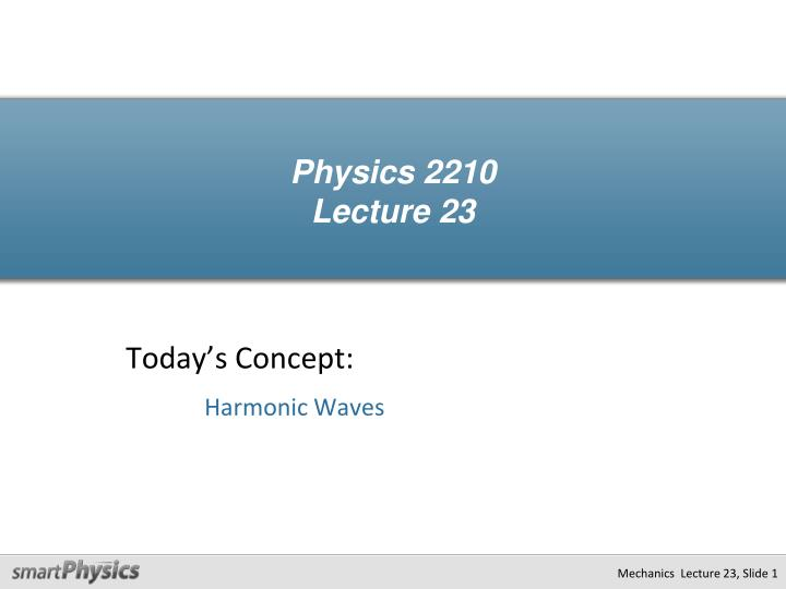 physics 2210 lecture 23 n.
