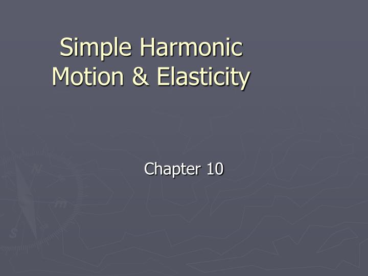 hookes law and simple harmonic motion Hooke's law 1 purpose: the primary purpose of the lab is to study hooke's law and simple harmonic motion by studying the behavior of a mass on a spring your goal will be to extract a measure of the stiffness of one particular spring 2 theory.