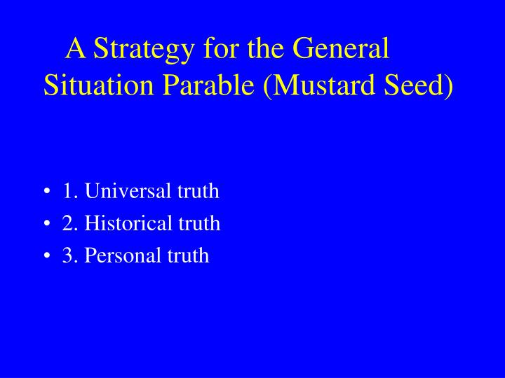 A Strategy for the General Situation Parable (Mustard Seed)